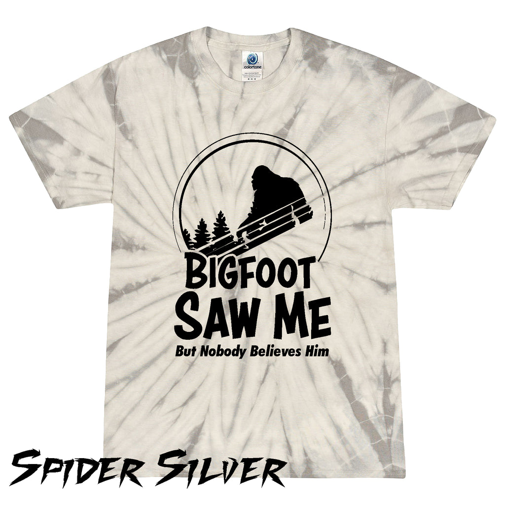 Bigfoot Saw Me But Nobody Believes Him T shirt Funny Tie Dye Hiking Shirts
