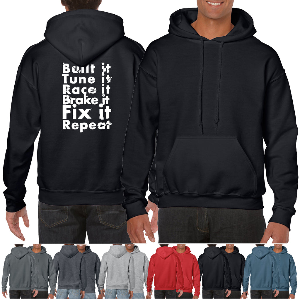 Built it Tune it Race it Brake it Fix it Repeat race Car Hoodie