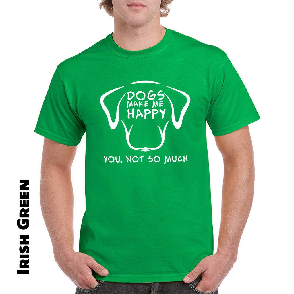DOGS MAKE ME HAPPY Funny Dogs Lovers T-Shirt - guyos apparel.com