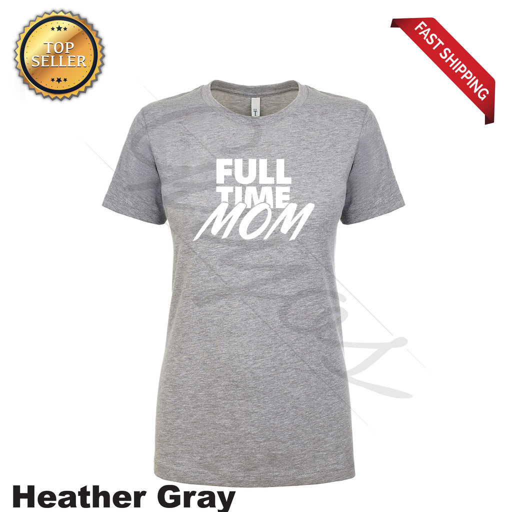 FULL TIME MOM Funny Print T-Shirt - guyos apparel.com