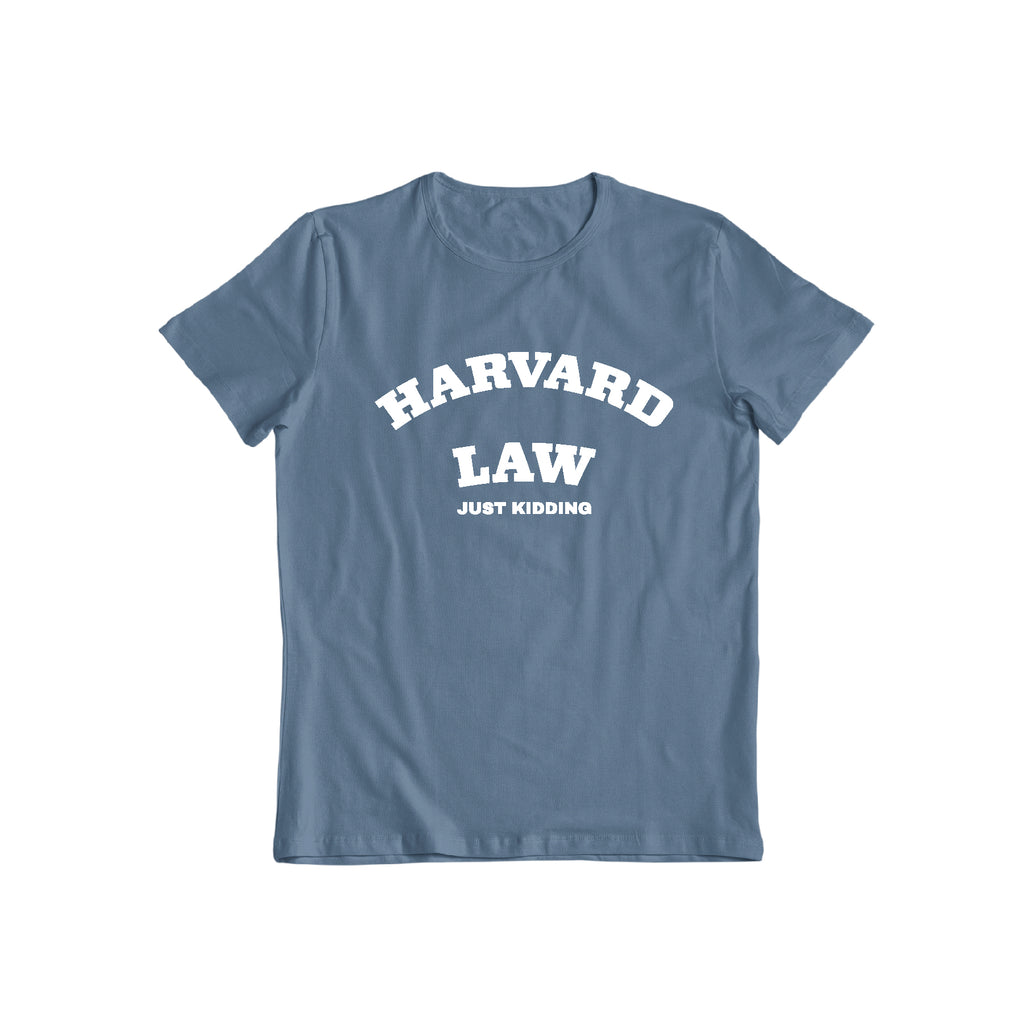 HARVARD LAW Just Kidding College Harvard University Funny T-shirt