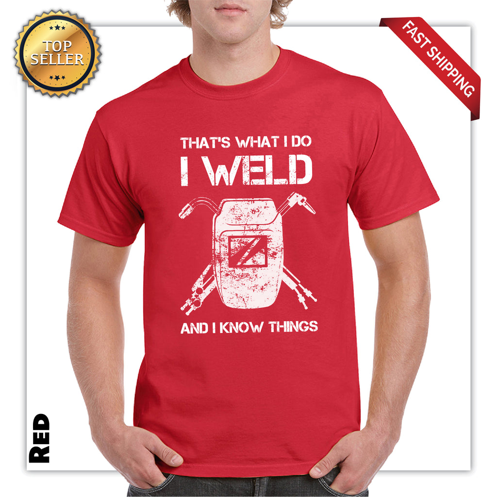 Funny  That's what i do I Weld And I Know Things Mens Graphic T-Shirt