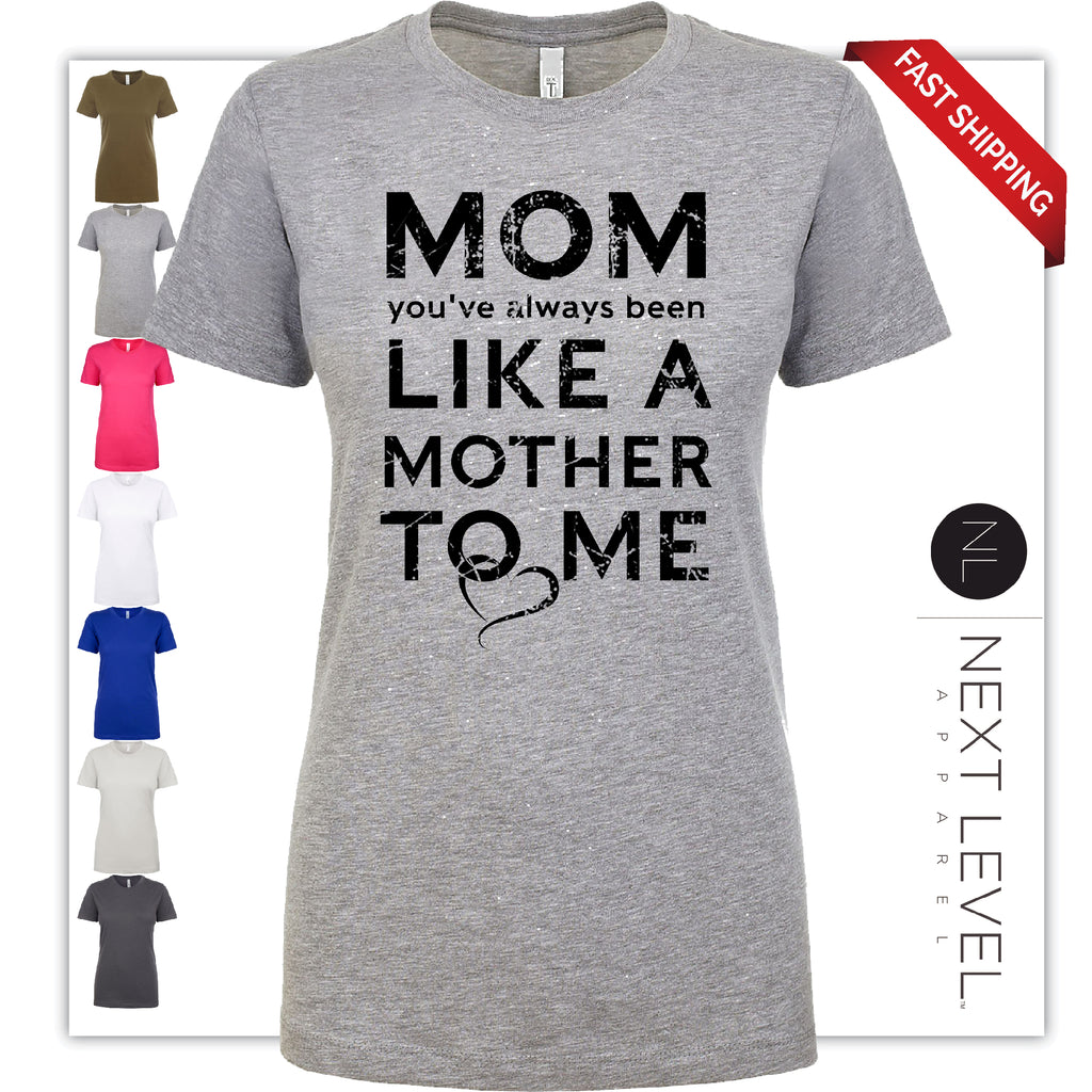 Mom you've always been like a mother to me Funny Mother's Day Black Distressed Gift Soft style