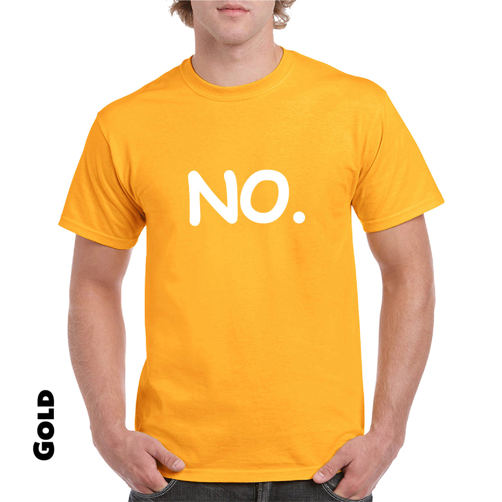 No Men's/woman's T-Shirt Just simply NO. Great Funny Tee that says NO. - guyos apparel.com