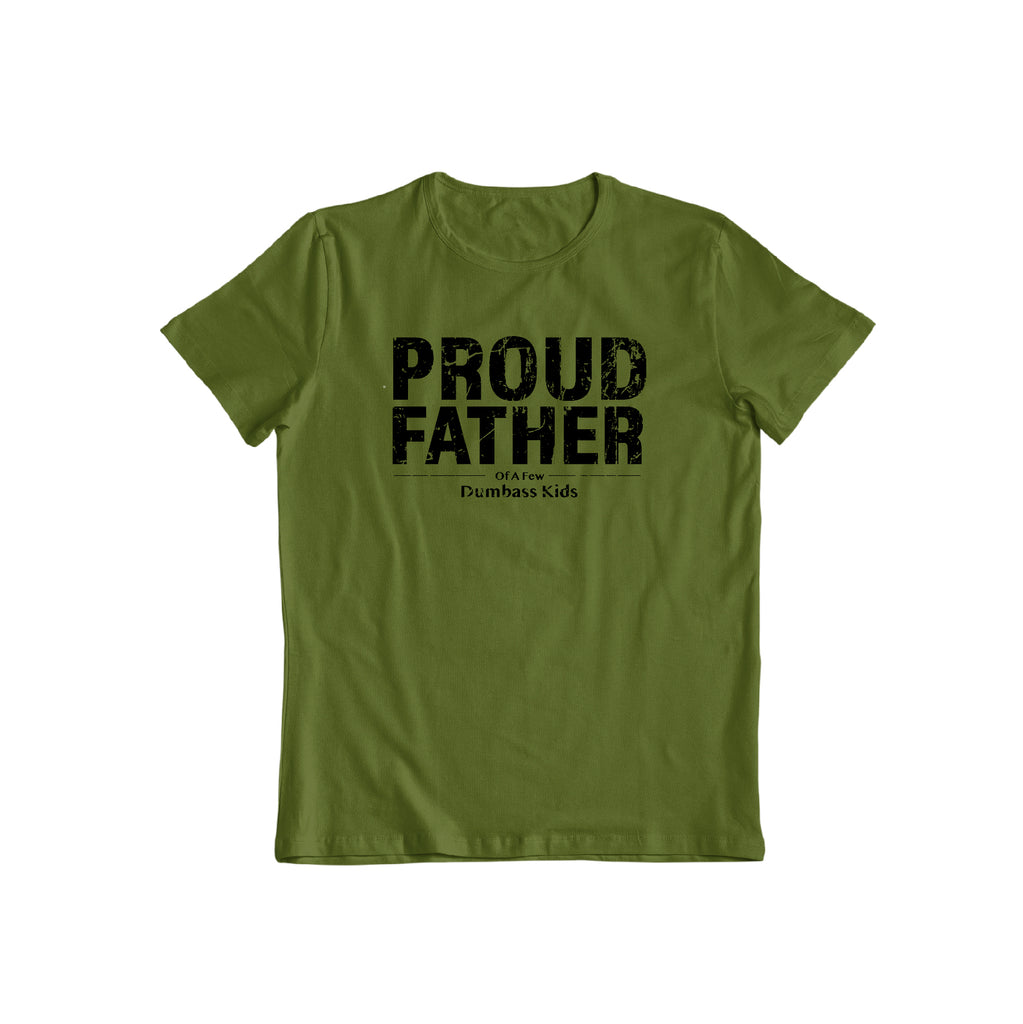 Proud father of a few dumbass Kids great funny father's day gift
