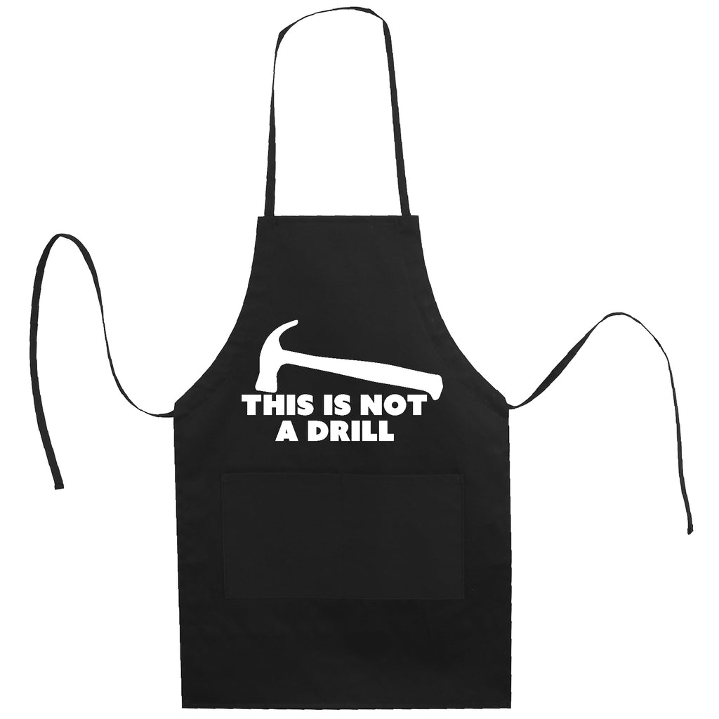 Funny apron This is not a Drill Fathers day Sarcastic Gift BBQ Grilling cooking