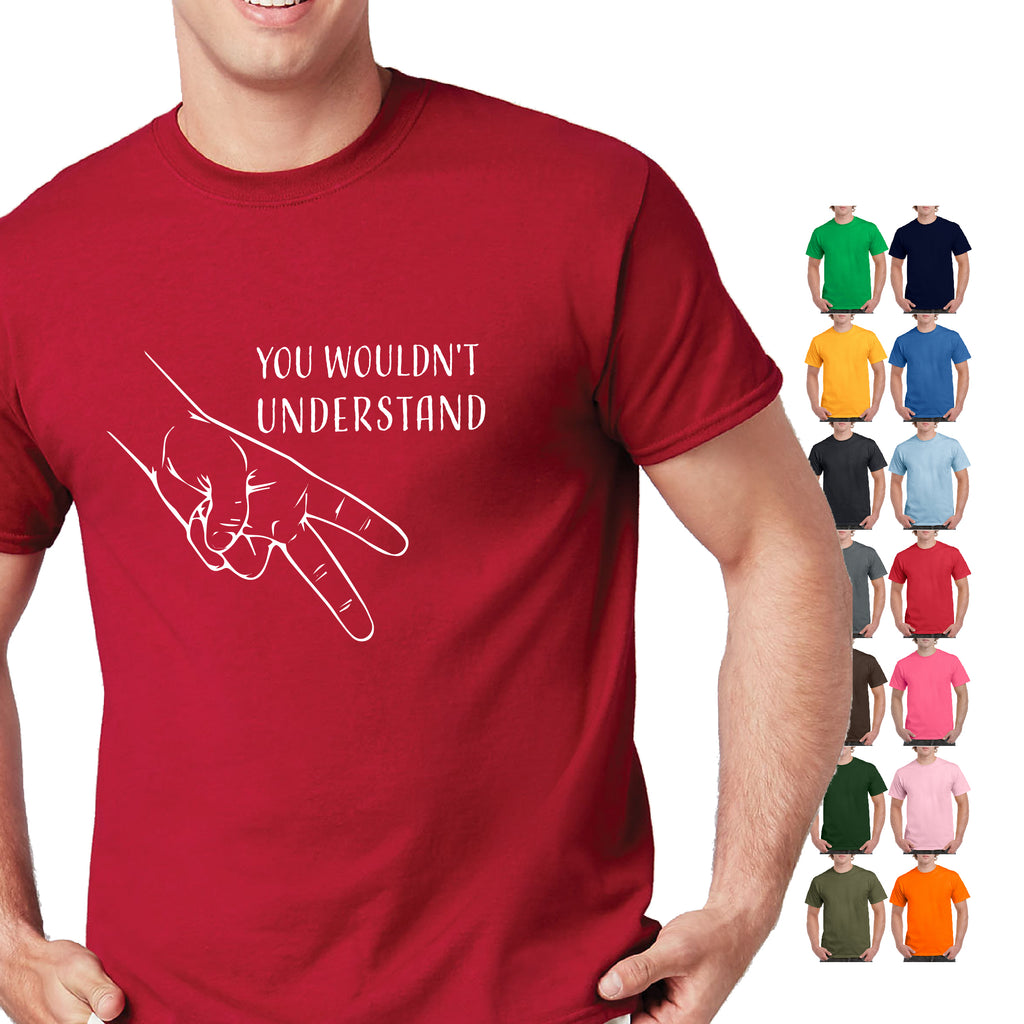 You Wouldn't Understand Adult Very Funny Humor T-Shirt
