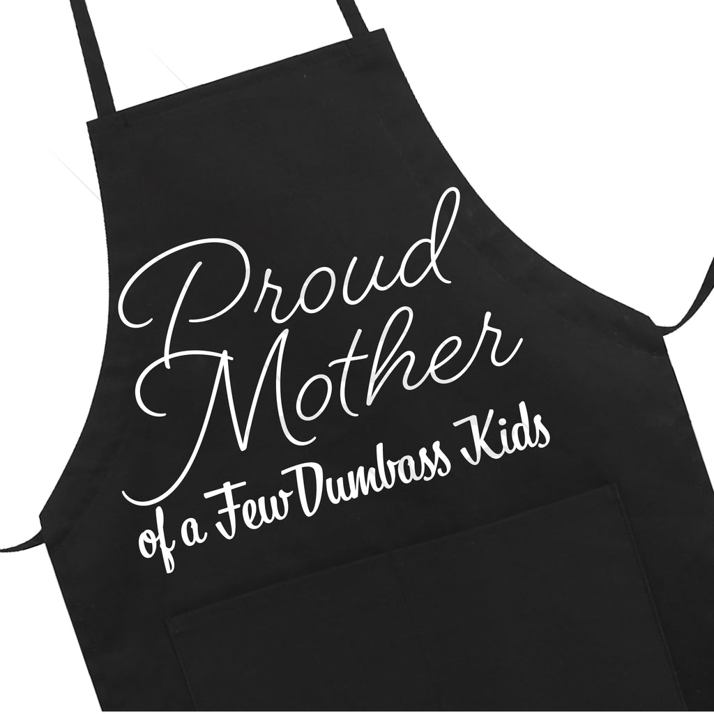 Proud Mother Of A Few Dumbass Kids Apron LB5502