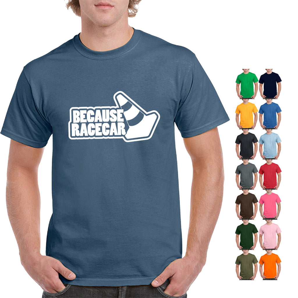 Because Racecar Racing T Shirt - guyos apparel.com
