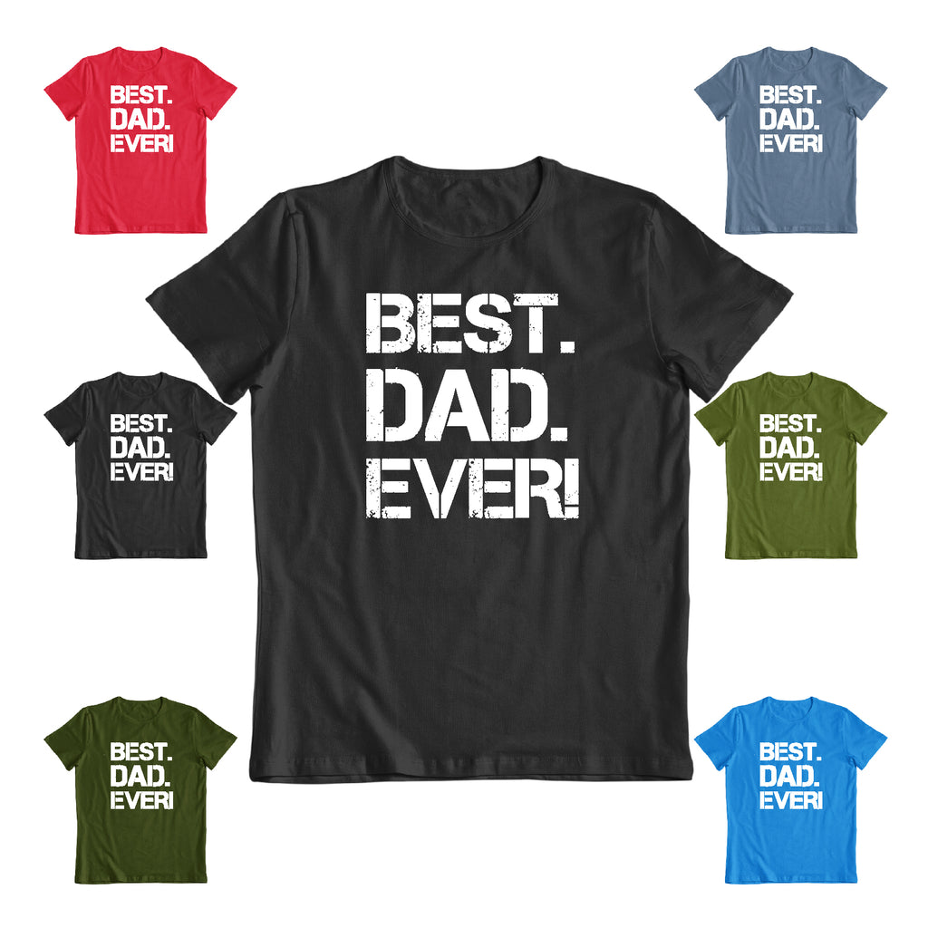 Best Dad EVER! Great father's day casual Tee Funny Men's Gift  T-shirt