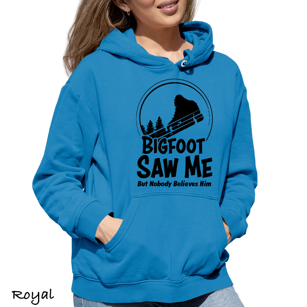 Woman's Hoodie BIGFOOT SAW ME But nobody believes him Funny Party College Gift Hooded Sweatshirt