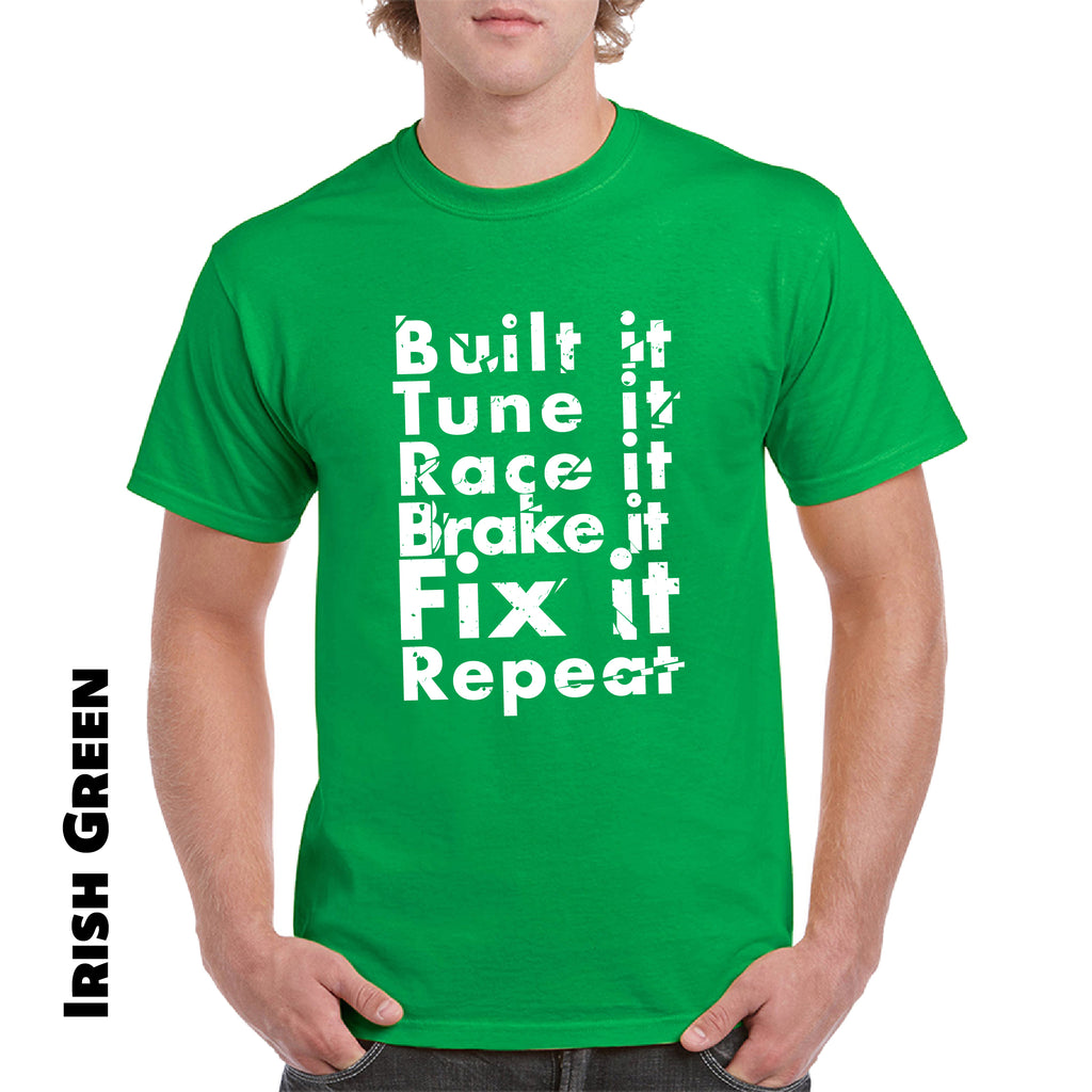 Built It Tune It Race It Brake It Fix It Repeat  racing t shirt - guyos apparel.com