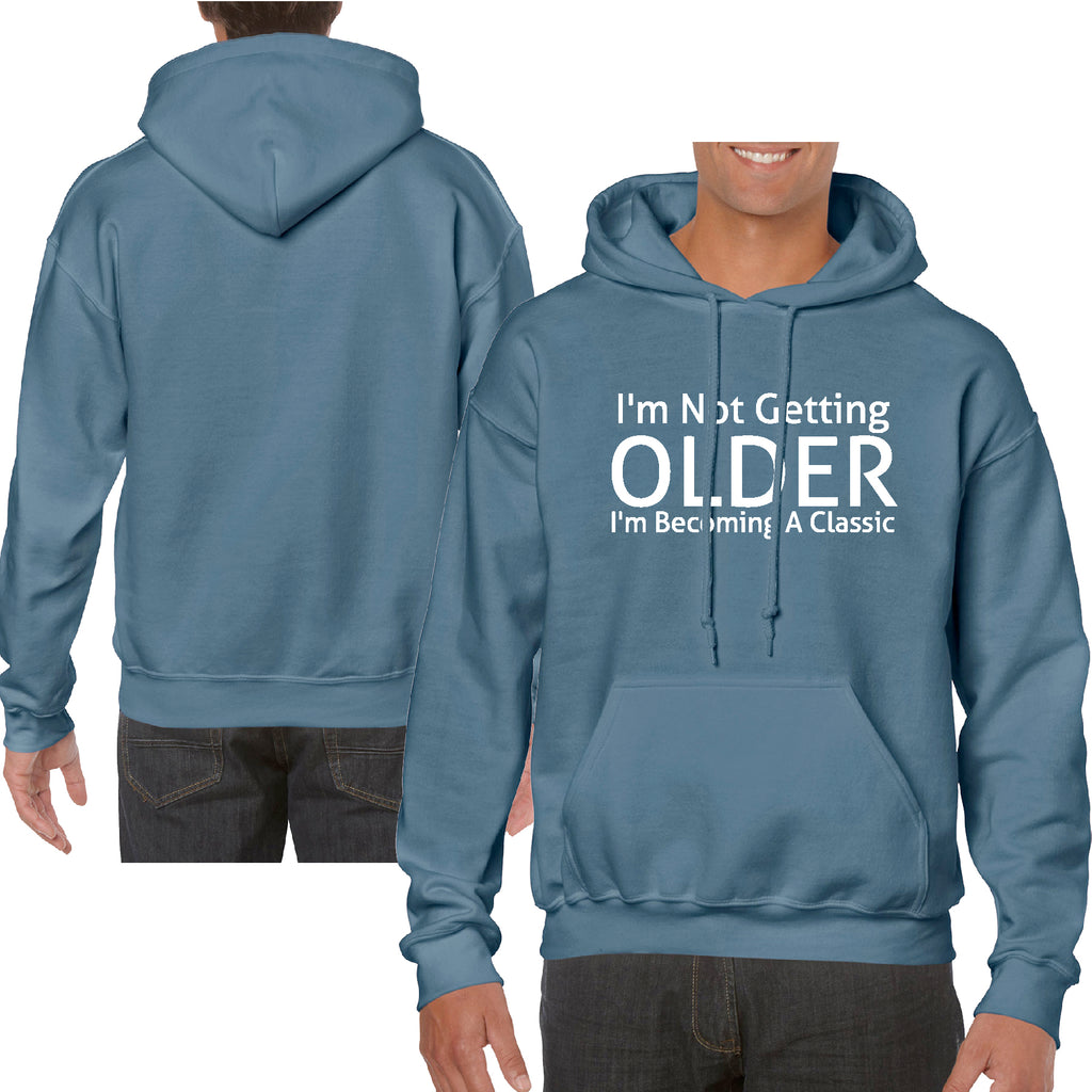 Hoodie I'M NOT GETTING OLDER I'M BECOMING A CLASSIC Hooded Sweatshirt Funny Gift Dad PAPA