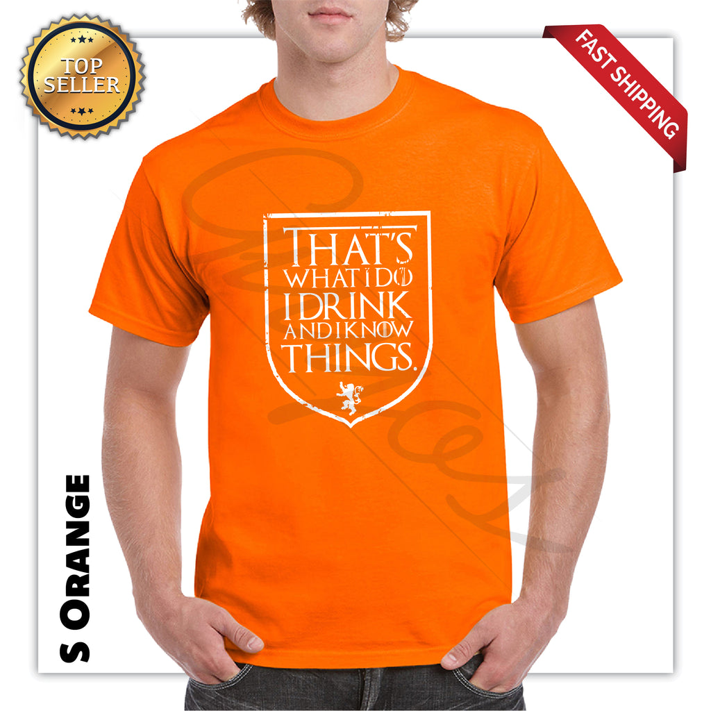 I Drink and I Know Things Funny Printed T-Shirt - guyos apparel.com