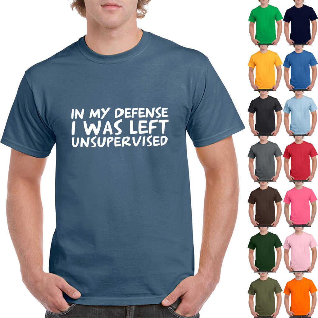 In My Defense I Was Left Unsupervised Adult T-Shirts Rude Sarcastic Funny Gift