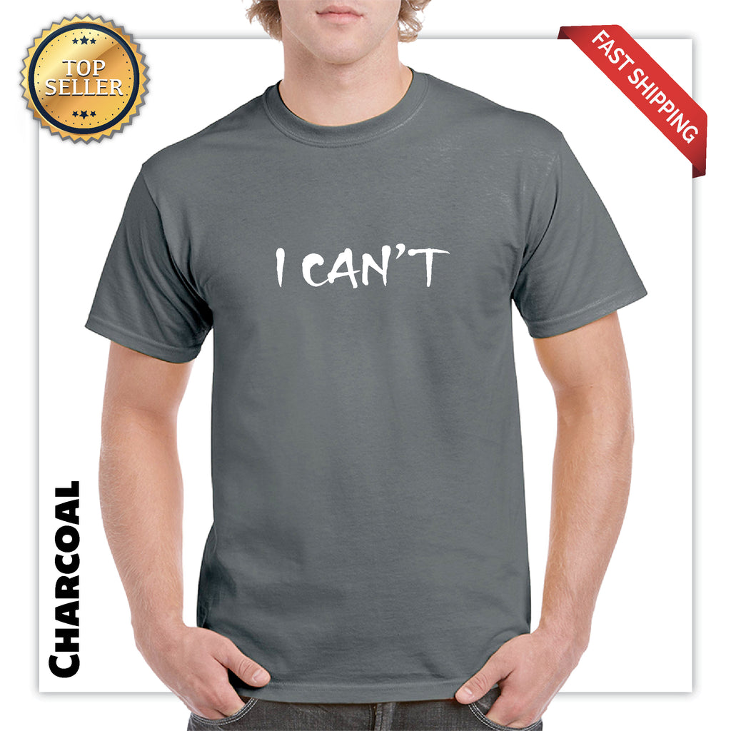Funny lazy t shirt Gift  I CAN'T Lazy Men's  sarcastic parody Hard Work