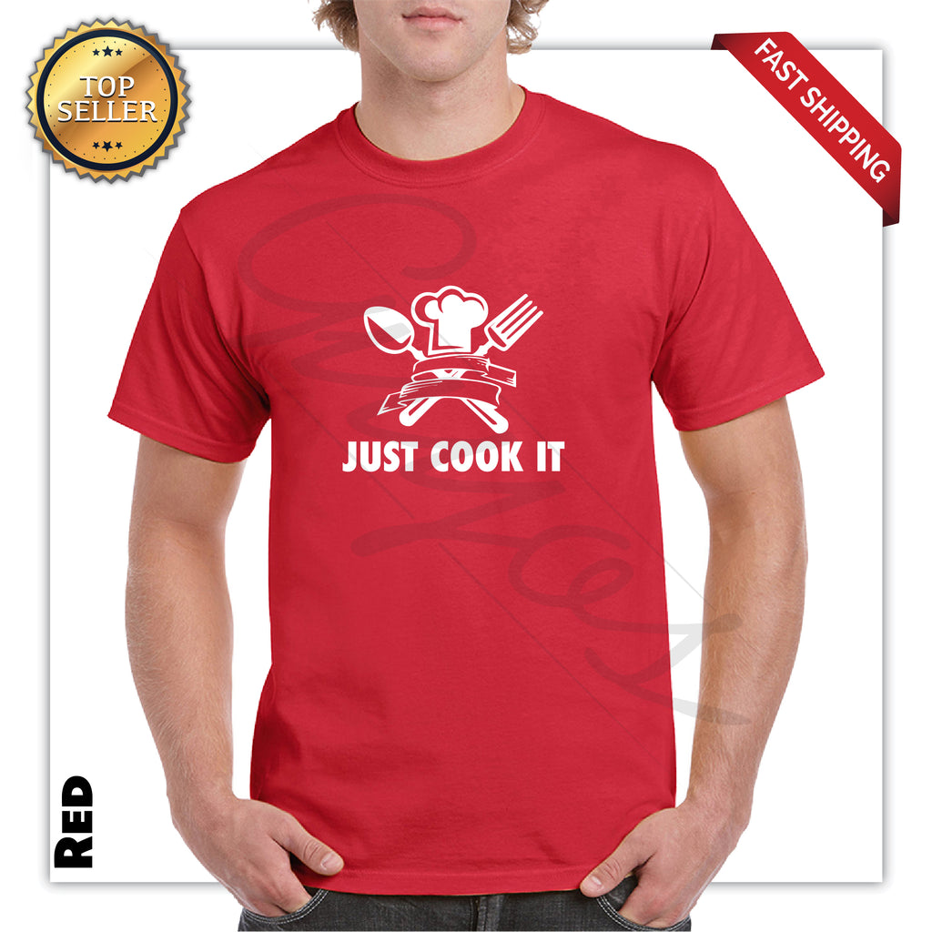 Just cook It Funny Printed T-Shirt - guyos apparel.com