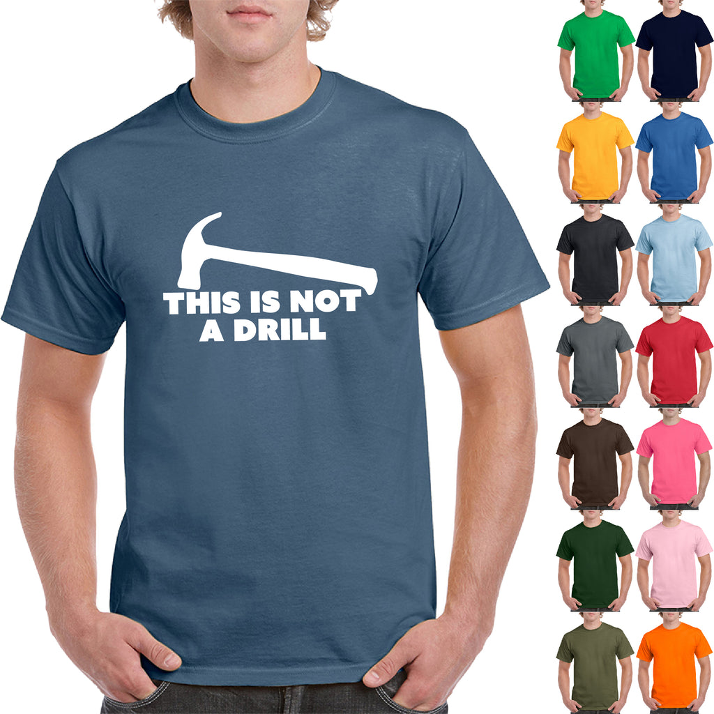 This is Not A Drill Mens Tools Sarcastic Novelty Adult Very Funny Humor T-Shirt - guyos apparel.com