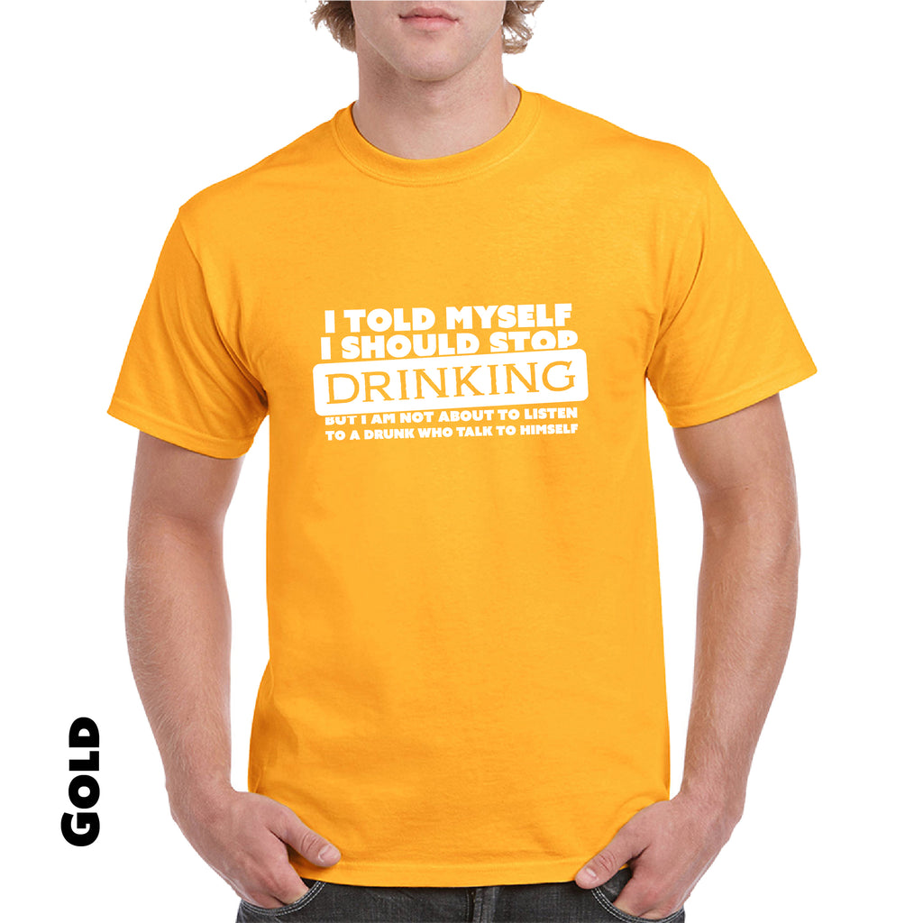 I Told Myself Stop Drinking Funny T Shirt Alcohol Beer Drunk Party College Tee - guyos apparel.com