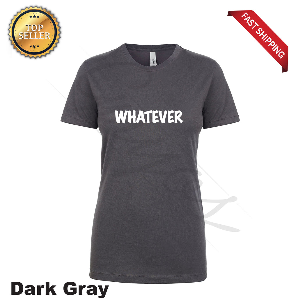 Funny Whatever Printed Women's T-Shirt