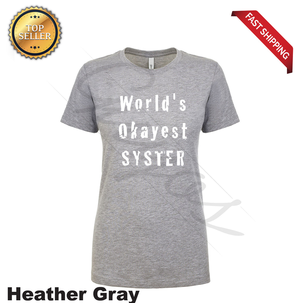 World Okayest Sister Women's Cool Printed T-Shirt