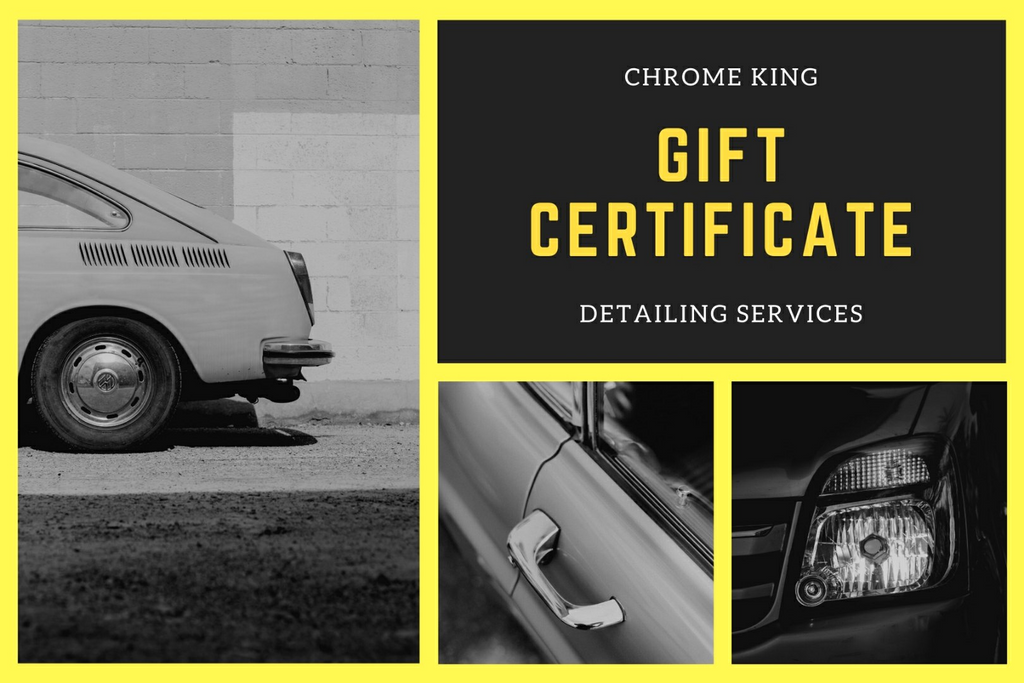 Chrome King Car Detailing Gift Certifcate's available for Mother's Day.                 Call or text 519-851-1413 to order your's.