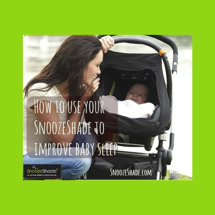 How to use your SnoozeShade to improve baby sleep