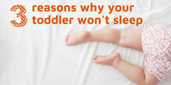 Three reasons why your toddler won't sleep