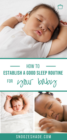 How to establish a good sleep routine for your baby