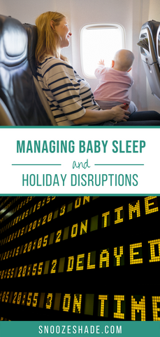 How to manage holiday disruptions to your baby's sleep