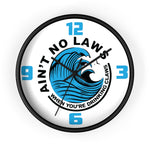 Wall Clock - Aint No Laws When Drinking Claws