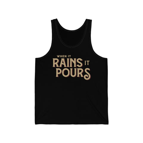Tank Top - When It Rains It Pours