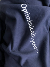"Load image into Gallery viewer, ""Optimistically yours,"" Sweatshirt"