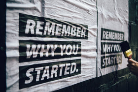 Posters remind you why you started
