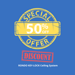 50% OFF COMBO DEAL !!!! Rondo KEY-LOCK Ceiling System