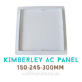 Kimberley Access Panel 150/245/300mm