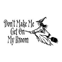Load image into Gallery viewer, 19.4CM*10.2CM Witch Decal Don't Make Me Get my Broom Wiccan Pagan Vinyl Car  Sticker Car Decoration Black/Silver C8-0660