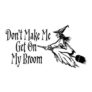 19.4CM*10.2CM Witch Decal Don't Make Me Get my Broom Wiccan Pagan Vinyl Car  Sticker Car Decoration Black/Silver C8-0660
