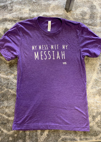 My Mess Met My Messiah (Unisex Tee)