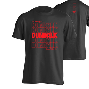 Dundalk MD - Thank you - Have a nice day tee