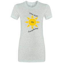 Load image into Gallery viewer, You Are My Sunshine Women's The Favorite Tee