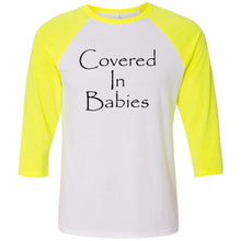 Load image into Gallery viewer, Covered In Babies Unisex Three-Quarter Sleeve Baseball T-Shirt