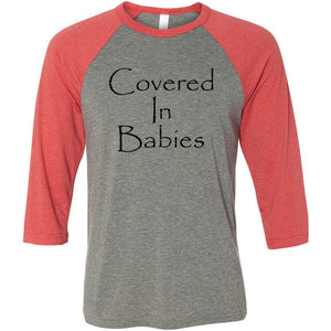 Covered In Babies Unisex Three-Quarter Sleeve Baseball T-Shirt