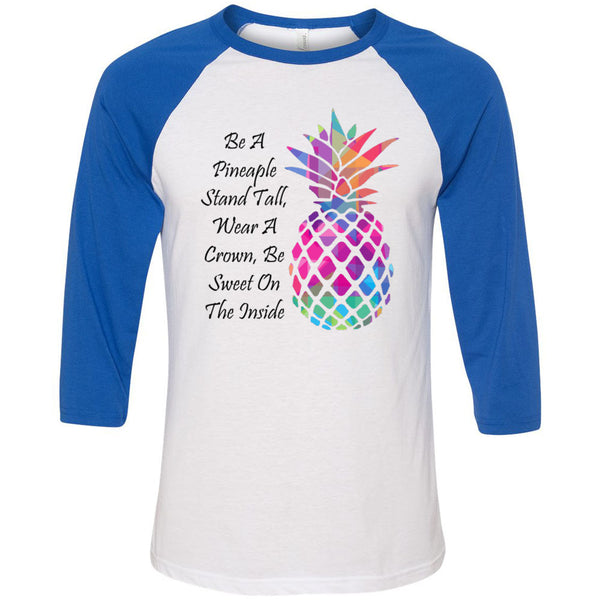 Be A Pineapple Unisex Three-Quarter Sleeve Baseball T-Shirt