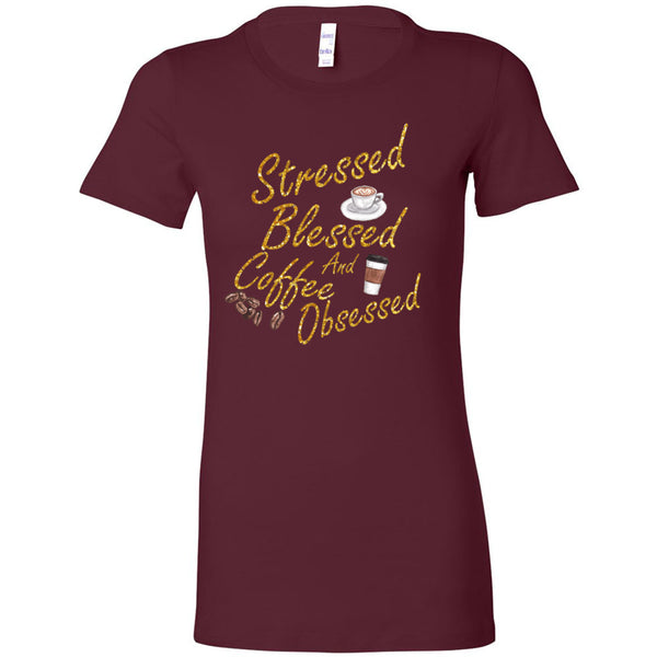Stressed, Blessed, Obsessed Women's The Favorite Tee