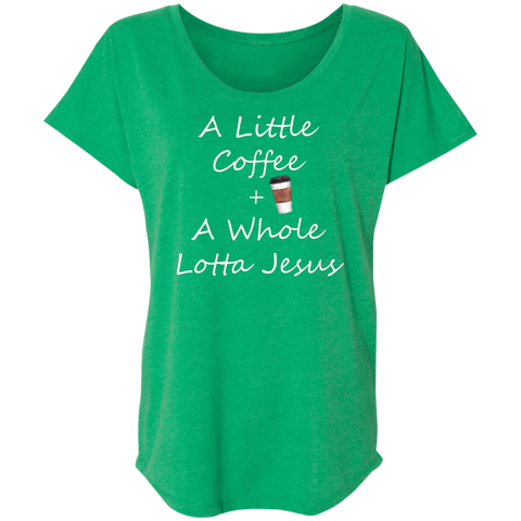 COffee + Jesus Ladies' Triblend Dolman Sleeve