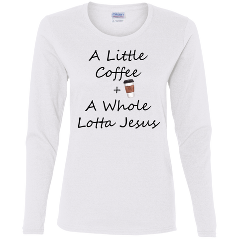COffee + Jesus Blk Ladies' Cotton LS T-Shirt