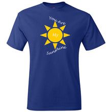 Load image into Gallery viewer, You Are My Sunshine Tagless T-Shirt
