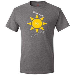 You Are My Sunshine Tagless T-Shirt