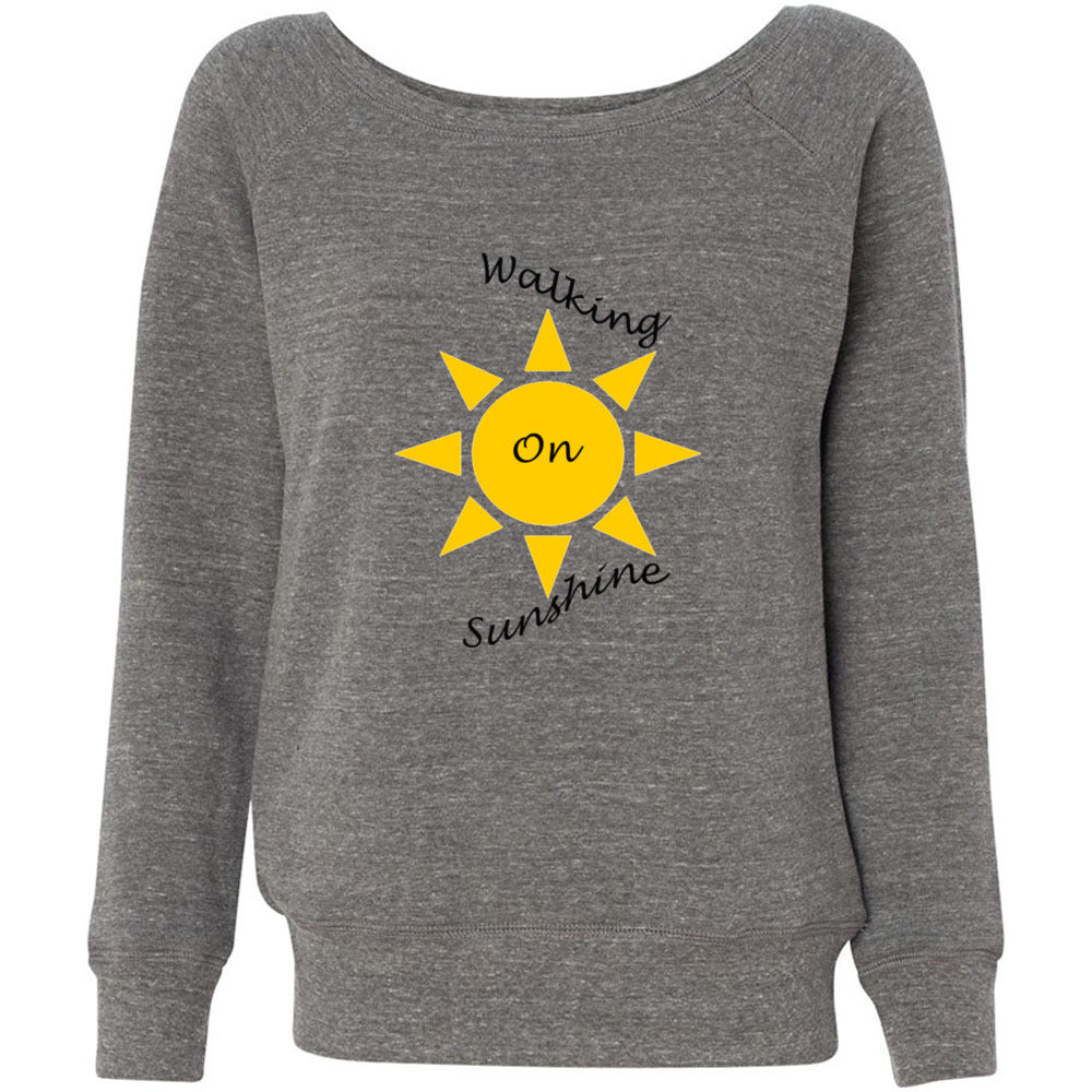 Walking On Sunshine Women's Sponge Fleece Wideneck Sweatshirt